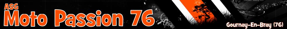 ASG Moto Passion 76 : site officiel du club de motocyclisme de GOURNAY EN BRAY - clubeo