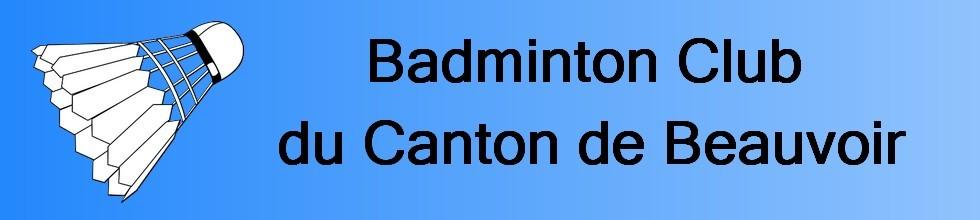 Badminton Club du Canton de Beauvoir : site officiel du club de badminton de BEAUVOIR SUR NIORT - clubeo