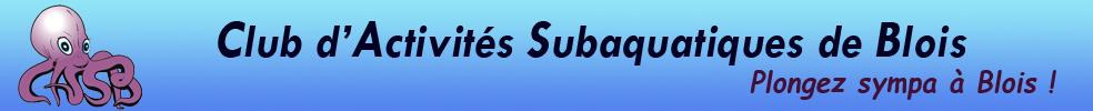 C.A.S.B - Blois plongée : site officiel du club de sports sous-marins de BLOIS - clubeo