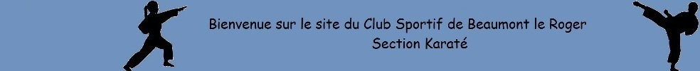 Karaté Club Beaumont le Roger : site officiel du club de karaté de BEAUMONT LE ROGER - clubeo