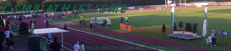 CSM BONNEUIL SUR MARNE : site officiel du club d'athlétisme de BONNEUIL SUR MARNE - clubeo