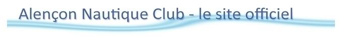 Alençon Nautique Club : site officiel du club de natation de Alençon - clubeo