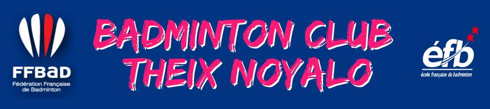 Badminton Club Theix Noyalo : site officiel du club de badminton de Theix - clubeo