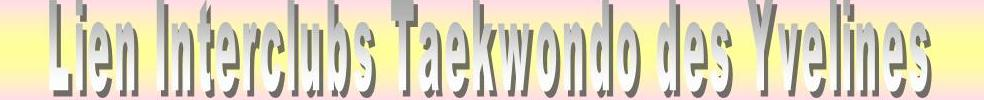 TAEKWONDO en YVELINES : site officiel du club de taekwondo de  - clubeo