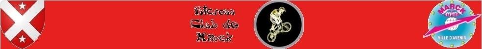 Marck BMX : site officiel du club de cyclisme de Marck - clubeo