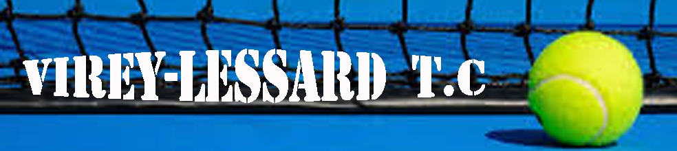 VIREY-LESSARD T.C. : site officiel du club de tennis de VIREY LE GRAND - clubeo